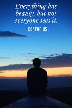 Everything has beauty, but not everyone sees it. - Confucius #lifequotes #beautyquotes #confucius #inspirationalquotes #motivationalquotes #motivation #inspiration #love via @tlcforcoaches Feel Good Quotes, Good Life Quotes, Me Quotes, Positive Words, Positive Life, Positive Quotes, Inspirational Quotes With Images, Motivational Quotes, Confucius Quotes
