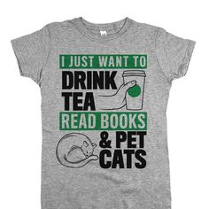 """It's a universally accepted fact that there's no more perfect combination than a good book, a cuddly cat, and a nice warm drink. Not a coffee fan? No problem, our """"I Just Want to Drink Tea, Read Books"""