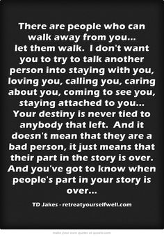 When I was in my 20's going through break ups and broken hearts, I found comfort in this quote.