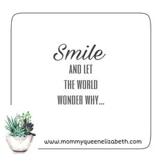 """Páči sa mi to: 1, komentáre: 1 – Mommy QueenElizabeth® (@mommyqueenelizabeth) na Instagrame: """"""""Use your smile to change the world, don't let the world change your smile..."""" 😁 #BetchieNotes…"""""""