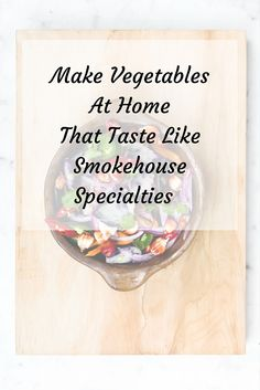 (Make Vegetables At