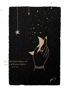 Those Who Don't Believe In Magic Will Never Find It Stars Moon Magic Hand Illustration Magical Illustration by Mel Volkman Esoteric Design