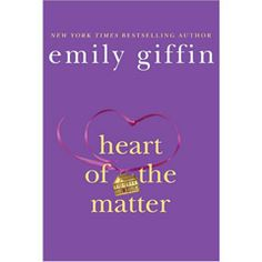 'Heart of the Matter' by Emily Griffin