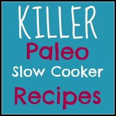 Trying to plan the week's meals and keep it #paleo? Check out this roundup of 8 killer slow cooker recipes. You won't be sorry. I promise.