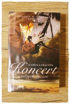 """CZYTANIE i inne przygody ;-): """"Koncert cudzych życzeń"""" - Izabella Frączyk"""
