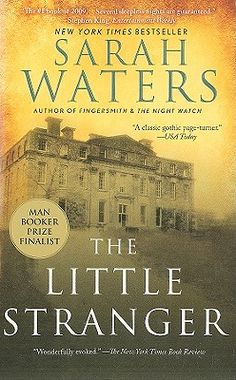 The Little Stranger by Sarah Waters.  One summer in the years following World War II, Dr. Faraday is called to a patient at Hundreds Hall, a once-impressive mansion that is now falling into disrepair.  The Ayres family is struggling with a changing society, but could there be something more sinister haunting the family as well?  This novel was a finalist for the 2009 Man Booker Prize.