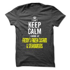 Special- I cant KEEP CALM, I work at Freddys Frozen Cus T Shirt, Hoodie, Sweatshirt