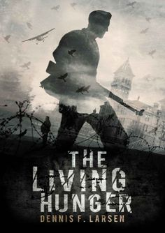 The Living Hunger by Dennis Larsen