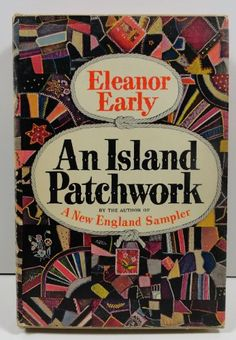 Books used for research: An island patchwork, by Eleanor Early  #TheBookofSummer #HistoricalFiction #Nantucket