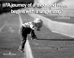 "Motivational Quote for 2015. ""A journey of a thousand miles begins with a single step."" - Confucius."