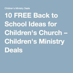 10 FREE Back to School Ideas for Children's Church – Children's Ministry Deals