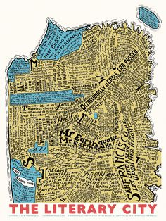 """The Literary City"", a beautiful map of San Francisco by Ian Huebert illustrated with quotes about the city."