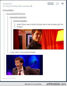 """It's not that funny but the guy's face in the bottom picture just kills me haha""  ^^^^^^THATS DAVID TENNANT WHOEVER WROTE THAT. DAVID TENNANT I TELL YOU. 10TH DOCTOR FROM DOCTOR WHO, POSSIBLY MY FAVORITE. YEAH. AND THERE'S CAPTAIN JACK ALSO FROM DOCTOR WHO. WHOVALATION."