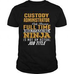 #tshirtsport.com #besttshirt #Custody Administrator  Custody Administrator  T-shirt & hoodies See more tshirt here: http://tshirtsport.com/