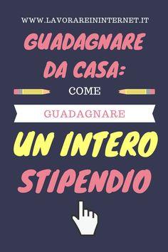 Guadagnare Da Casa: Come Guadagnare Un Intero Stipendio Make Money From Home, How To Make Money, Diy House Projects, Online Marketing, Blogging, Pen Pals, Internet, How To Plan, Biscotti