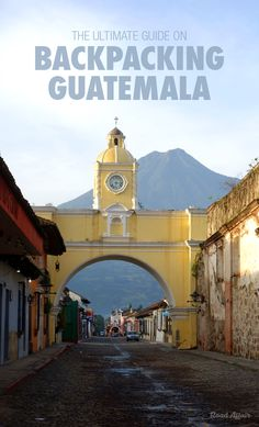 The Ultimate Travel Guide on How to Backpack Guatemala on a Budget