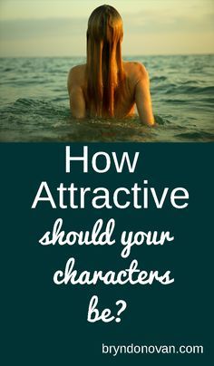 How Attractive Should Your Characters Be?