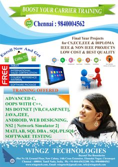 Best .NET,JAVA,J2EE, MATLAB, NS2,ADVANCED C,OOPS WITH C++ Training. Your Benefits: - Real Time Industry Experts - Corporate Infrastructure - Live Application Environment - Ream time Hands-on Training - 24x7 lab availability - Skilled candidates will get the opportunity to work with our Development team.  Timings & Schedules: Weekdays / Weekend (Sat & Sun) ..  Those candidates who wish to enroll and attend the Training program, Please Communicate with us.