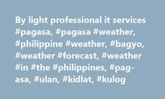 By light professional it services #pagasa, #pagasa #weather, #philippine #weather, #bagyo, #weather #forecast, #weather #in #the #philippines, #pag-asa, #ulan, #kidlat, #kulog http://minnesota.remmont.com/by-light-professional-it-services-pagasa-pagasa-weather-philippine-weather-bagyo-weather-forecast-weather-in-the-philippines-pag-asa-ulan-kidlat-kulog/  # NCR Issued at: 6:00 AM ,06 June 2017 Valid Beginning: 6:00 AM today until 6:00 PM today Weather Situation: Partly cloudy to at times…