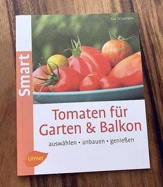 Tomaten für Garten & Balkon Eva Schumann Verlag Eugen Ulmer ISBN: 978-3-8001-8269-5 Cover, Books, Dyes, Tomatoes, Balcony, Plants, Libros, Book, Book Illustrations