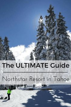 The ULTIMATE Guide to Northstar California Resort | Global Munchkins- EVERYTHING you need to know about planning your trip to this amazing family-friendly resort located in Lake Tahoe, CA. Including: things to do at Northstar Resort, places to eat in Tahoe, kid-friendly activities at Northstar California Resort and more. If you are looking to plan a family ski trip. You need to read this post!
