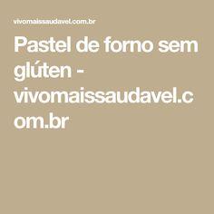 Pastel de forno sem glúten - vivomaissaudavel.com.br