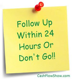 Have A Networking Follow Up Plan! Follow up within 24 hours or don't bother!  http://www.createacashflowshow.com/home-business-strategies/networking-follow-up.htm