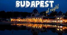 Where to go in Budapest at night? Go To Bed Early, Sleepless Nights, Night City, Go To Sleep, City Streets, Found Out, Love And Light, Where To Go, Budapest