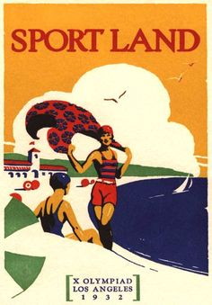 X Olympiad, Los Angeles 1932 (the one before Hitler's 1936 Olympics. You'd never know from this poster how dark the skies were getting on the other side of the world...rk)