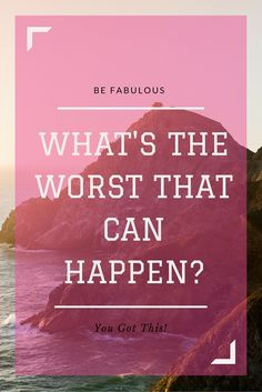 What's the Worst That Can Happen? http://www.lainaturner.com/whats-worst-can-happen/?utm_campaign=coschedule&utm_source=pinterest&utm_medium=Laina%20Turner&utm_content=What%27s%20the%20Worst%20That%20Can%20Happen%3F #goals #trep #befab