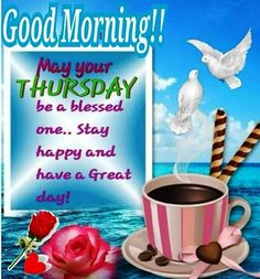 Good Morning Thursday quotes quote days of the week thursday thursday quotes good morning quotes happy thursday happy thursday quotes Thursday Morning Quotes, Good Morning Thursday Images, Day And Night Quotes, Happy Thursday Images, Thursday Greetings, Happy Thursday Quotes, Good Morning Quotes, Morning Sayings, Morning Pics