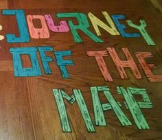 Journey off the map..wood look...JUST CUT OUT OF CONSTRUCTION PAPER. BLACK drawn with MARKER TO LOOK LIKE BOARDS.