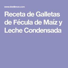 Receta de Galletas de Fécula de Maíz y Leche Condensada