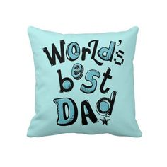 Worlds Best Dad Throw Pillows