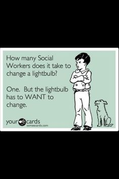 Haha ohh only social workers can truly appreciate this one!