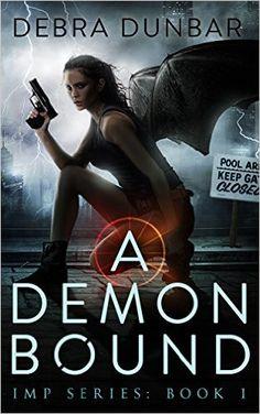 A Demon Bound (Imp Series Book 1) - Kindle edition by Debra Dunbar. Paranormal Romance Kindle eBooks @ Amazon.com.