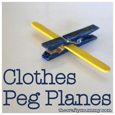 Kids Craft: Clothes Peg Planes - how to make these cute planes with wooden clothes pegs and craft sticks Craft Stick Crafts, Crafts To Do, Crafts For Kids, Craft Sticks, Craft Kids, Clothes Pegs, Clothes Crafts, Transportation Crafts, Babysitting Fun