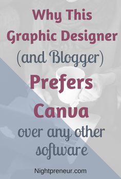 Why this graphic designer (and blogger) prefers Canva over any other software…