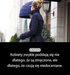 Kobiety zwykle poddają się nie dlatego, że są zmęczone, ale dlatego, że czują się niedoceniane.