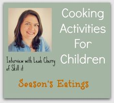 Interview with Leah Cherry of Skill it talking about cooking with children