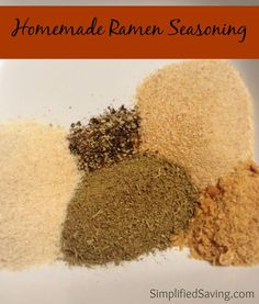 Homemade Ramen Seasoning  2 T Poultry Seasoning  2 T Garlic Powder  2 T Onion Powder  2 chicken-flavored bouillon cubes  1 tsp black pepper {We're not big fans of pepper, so feel free to add more if you think it needs more.}
