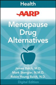 AARP Menopause Drug Alternatives: All-Natural Options for Better Health without the Side Effects « Library User Group