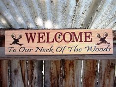 Welcome Sign Welcome To Our Neck Of The Woods by BearlyInMontana, $35.00