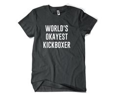 Funny Kickboxer Gift-World's Okayest Kickboxer by SuperCoolTShirts