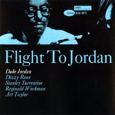 "jazzrelatedstuff:  Album cover of the day: ""Flight to Jordan"", Duke Jordan.  this is the sound of the .desert"