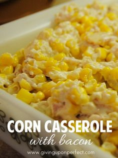 Creamed Corn Casserole with Bacon : givinguponperfect Cream Corn Casserole, Casserole Dishes, Casserole Recipes, Side Dish Recipes, Veggie Recipes, Cooking Recipes, Canned Corn Recipes, Recipes Dinner, Easy Easter Recipes