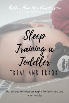 The trial and error of sleep training a toddler who just doesn't want to sleep.
