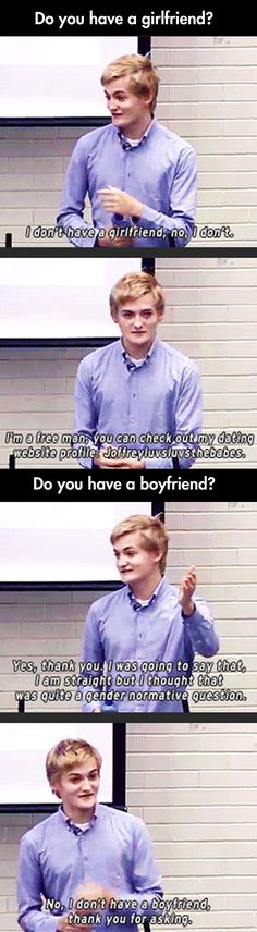 Round of applause for Jack Gleeson, folks! Anyone who drops gender normative in a sentence automatically becomes my favorite person. You go sir!