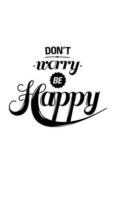 LifeLine Quotes, Don't worry be #happy! #iPhone 5 #wallpaper...