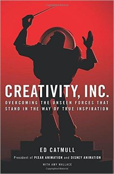 Creativity, Inc.: Overcoming the Unseen Forces That Stand in the Way of True Inspiration: Amazon.co.uk: Ed Catmull: 9780593070093: Books